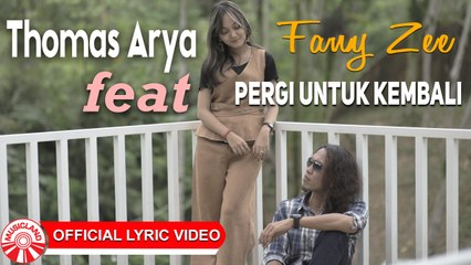 Thomas Arya & Fany Zee - Pergi Untuk Kembali [Official Lyric Video HD]