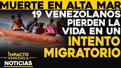 Muerte en alta mar : 19 venezolanos pueden la vida en un intento migratorio     NOTICIAS VENEZUELA HOY diciembre 14 2020
