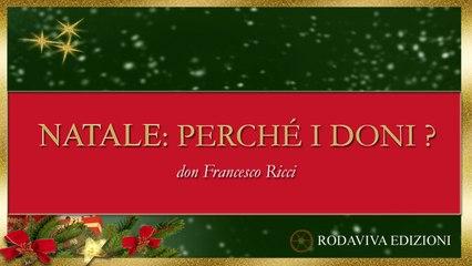 don Francesco Ricci - NATALE: PERCHÉ I DONI?