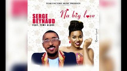 Serge Beynaud Ft. Yemi Alade - Na Big Love - audio