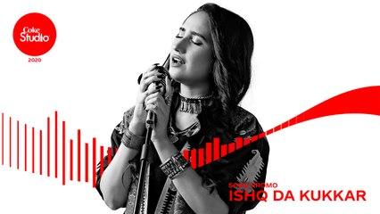Coke Studio 2020 | Promo | Ishq Da Kukkar | Sehar Gul Khan