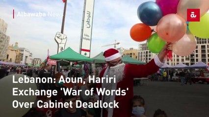 Lebanon: Aoun, Hariri Exchange 'War of Words' Over Cabinet Deadlock