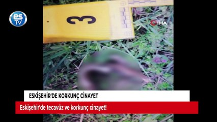 Eskişehir'de korkunç cinayet