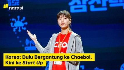 Korea: Dulu Bergantung ke Chaebol, Sekarang ke Start Up | Narasi Newsroom