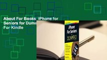 About For Books  iPhone for Seniors for Dummies  For Kindle