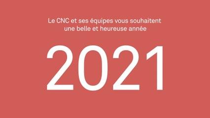 Le CNC et ses équipes vous souhaitent une belle et heureuse année 2021