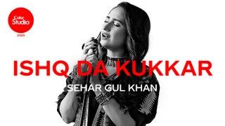 Coke Studio 2020   Ishq Da Kukkar   Sehar Gul Khan