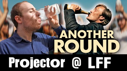 Projector @ LFF: Another Round (AKA Druk) (REVIEW)