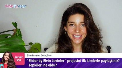 _Elidor by Elvin Levinler_ projesini ilk kimlerle paylaştınız?