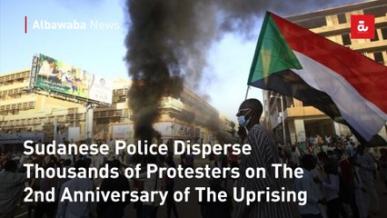 Sudanese Police Disperse Thousands of Protesters on The 2nd Anniversary of The Uprising