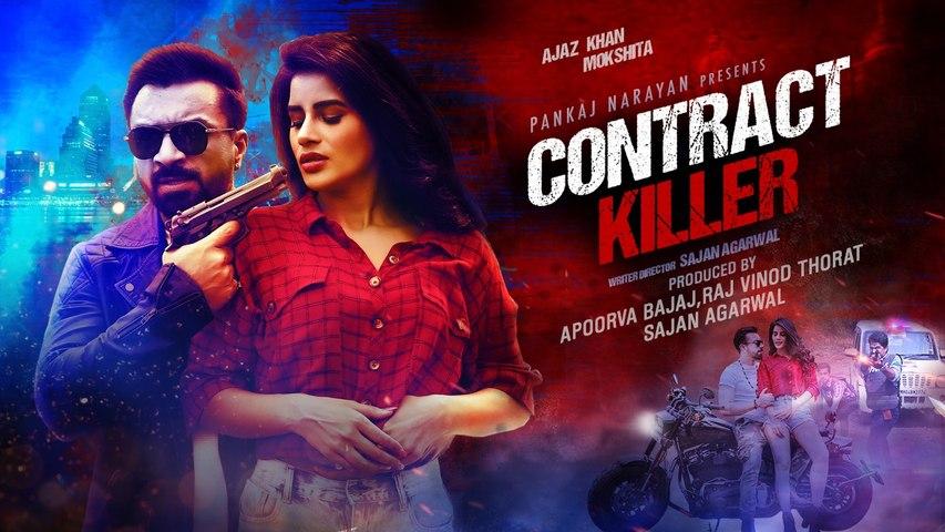 Large Short Film - Contract Killer   Ajaz Khan   Mokshita   Apoorva Bajaj