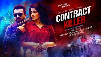 Large Short Film - Contract Killer | Ajaz Khan | Mokshita | Apoorva Bajaj