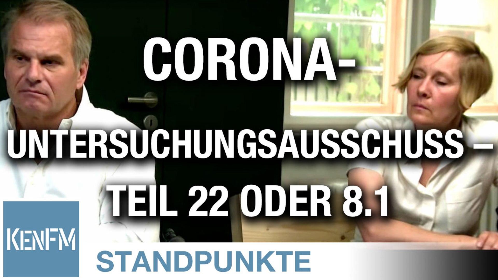 Corona-Untersuchungsausschuss – Teil 22 oder 8.1