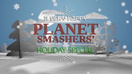 The Planet Smashers - Holiday Special 2020