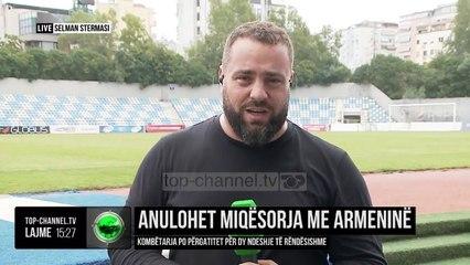 Anulohet miqësorja me Armeninë/ Kombëtarja po përgatitet për deshje të rëndësishme