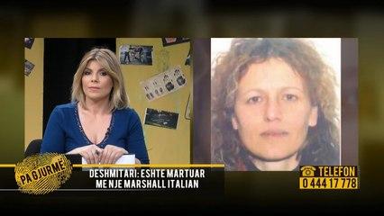 """Mbërrin në """"Pa Gjurmë"""" adresa e Marsela Cakos/ Zbulohet martesa me marshallin italian"""