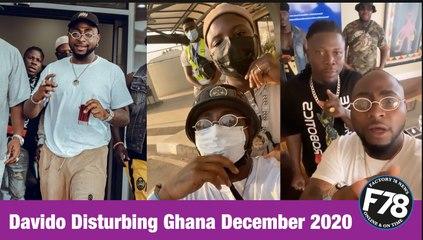 F78NEWS: Davido Disturbing Ghana December 2020
