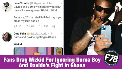 F78NEWS: Fans Drag Wizkid For Ignoring Burna Boy And Davido's Fight In Ghana