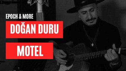 Doğan Duru - Motel (Epoch & More Konseri) #CanlıPerformans