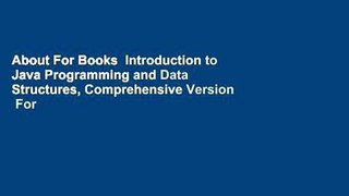 About For Books  Introduction to Java Programming and Data Structures, Comprehensive Version  For
