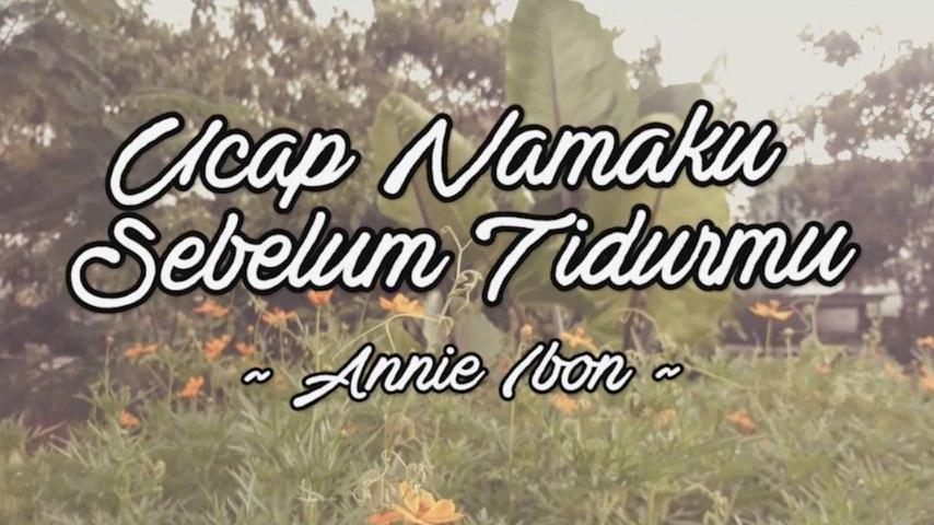 Annie Ibon - Ucap Namaku Sebelum Tidurmu (Official Lyric Video)