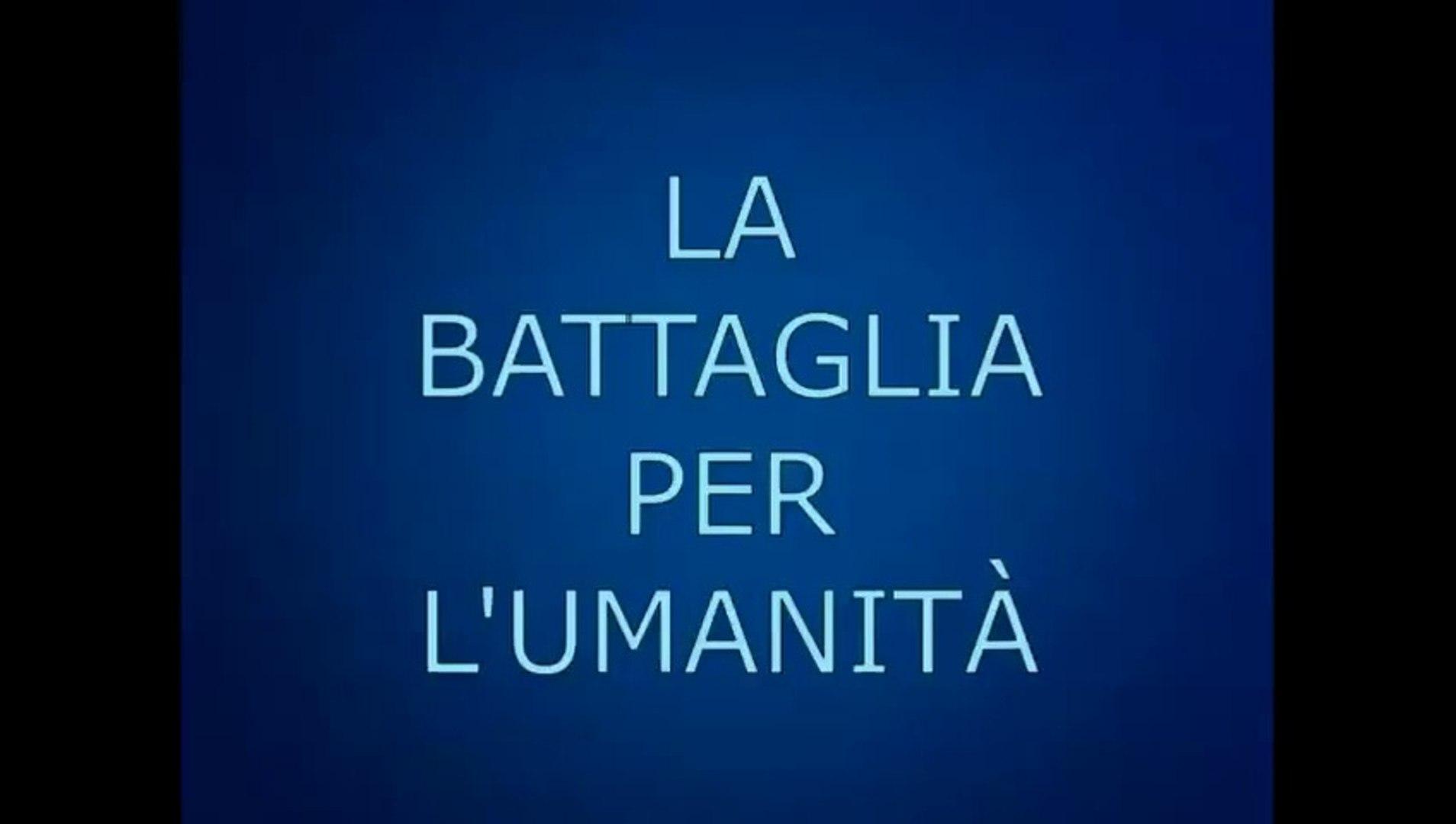LA BATTAGLIA PER L'UMANITA'