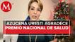 Azucena Uresti recibe Premio Nacional de Salud 2020