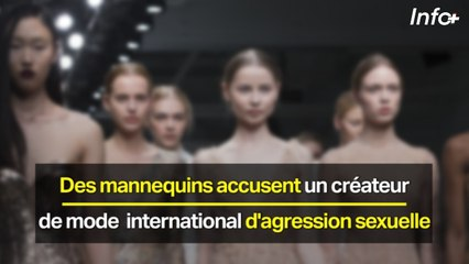 Des mannequins accusent un créateur de mode international d'agression sexuelle
