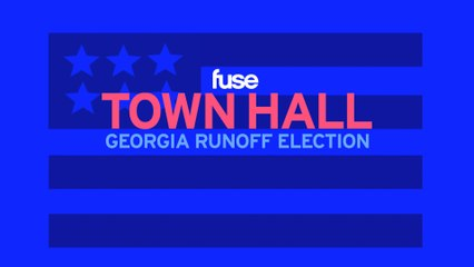Fuse Town Hall: The Georgia Runoff Election