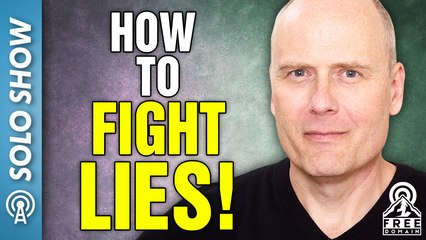 How to Fight Lies!
