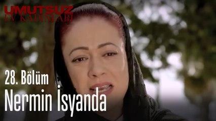 Nermin isyanda - Umutsuz Ev Kadınları 28. Bölüm