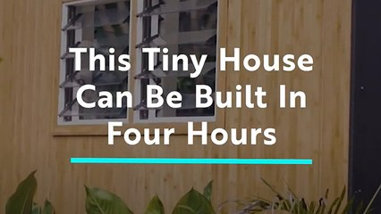 This Tiny House Can Be Built In Just Four Hours