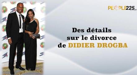 Des détails sur le divorce de DIDIER DROGBA