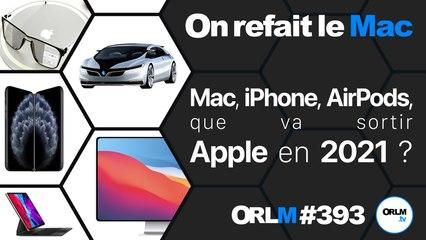 Mac, iPhone, AirPods, que va sortir Apple en 2021 ?⎜ORLM-393