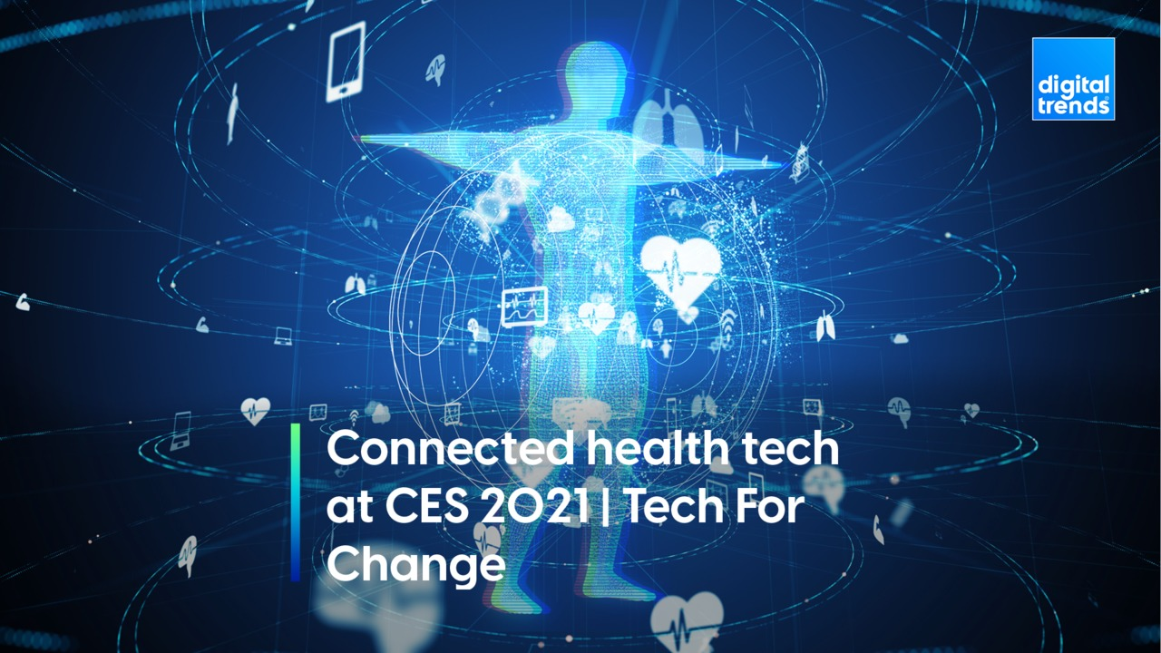 Connected health tech at CES 2021 | Tech For Change