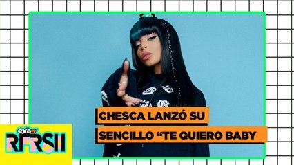 """Chesca lanzó su sencillo """"Te Quiero Baby"""" / EXA TV"""