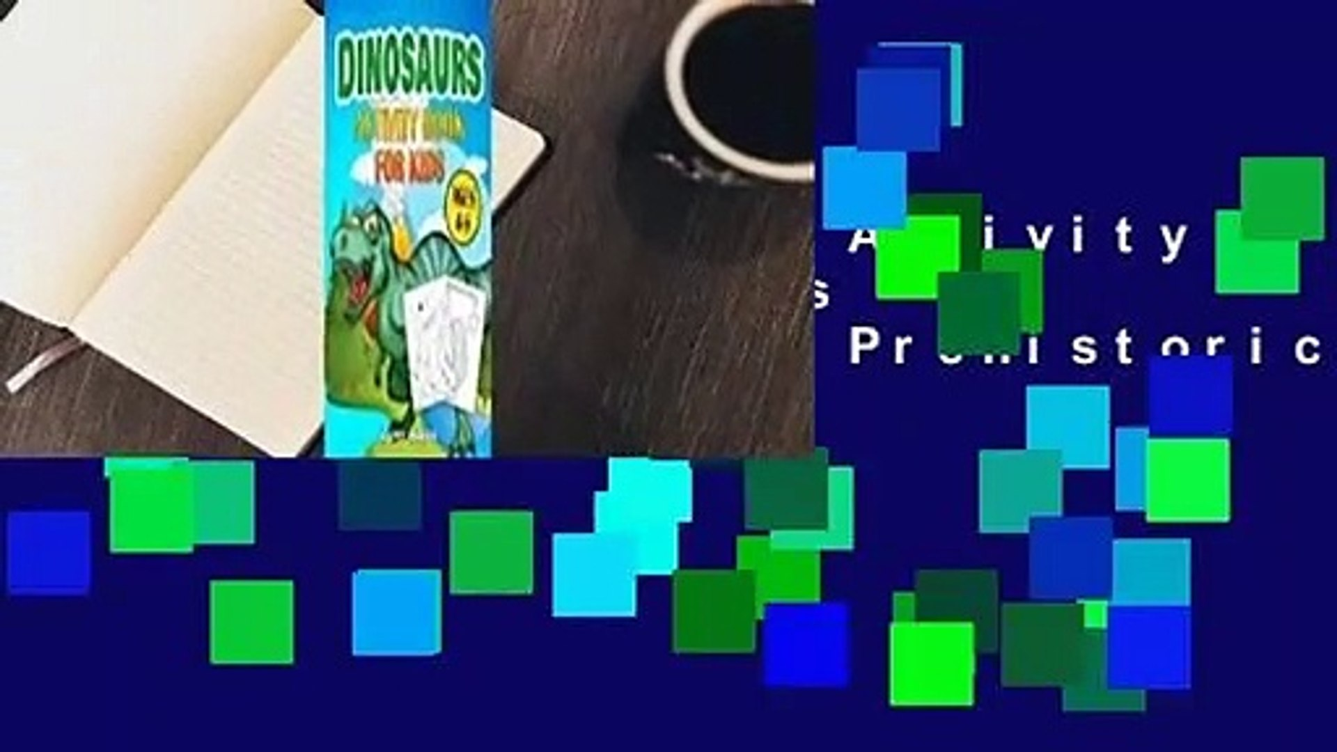 [Read] Dinosaurs Activity Book For Kids Ages 4-8: The Ultimate Prehistoric Activity Book For
