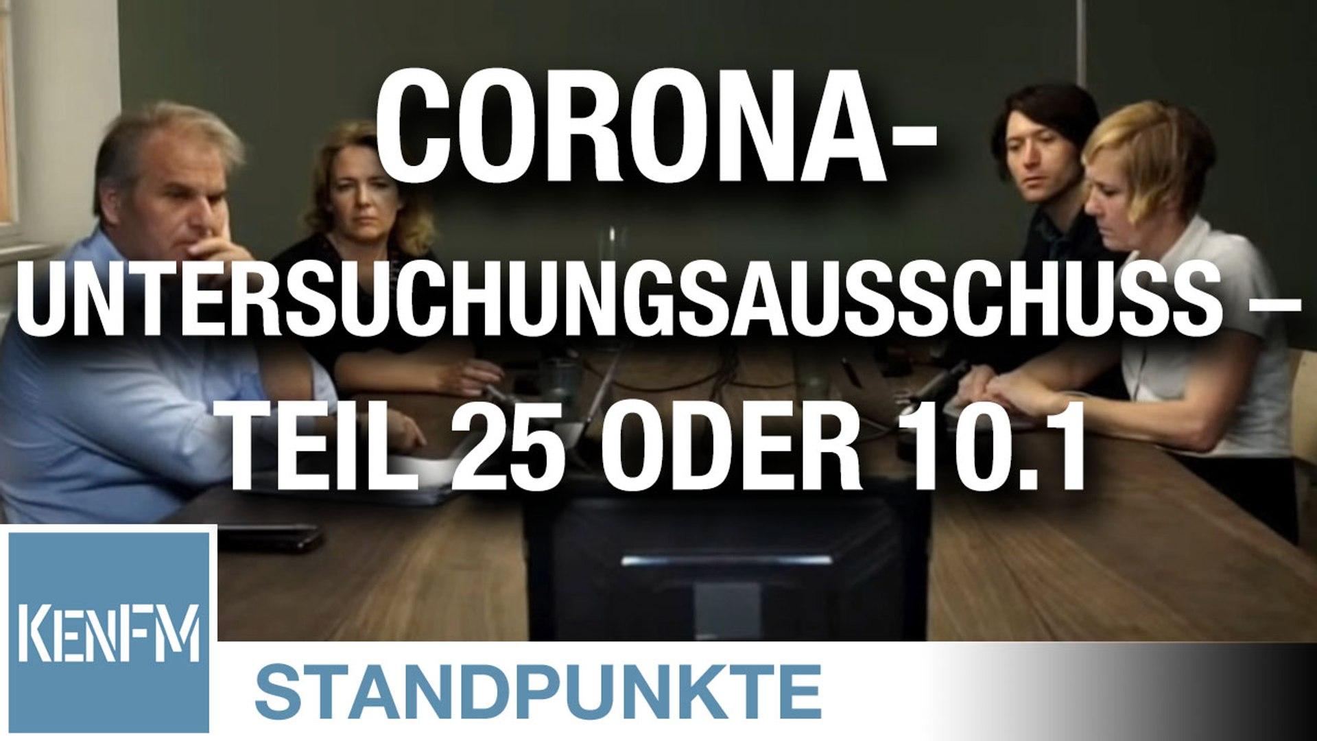 Corona-Untersuchungsausschuss – Teil 25 oder 10.1