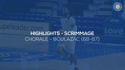 2020/21 Highlights Chorale - Boulazac (68-87, Scrimmage)