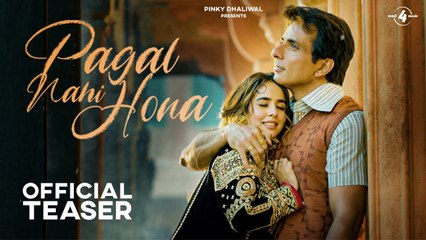 Pagal Nahi Hona (Official Teaser) Sonu Sood | Sunanda Sharma | Jaani | Avvy Sra | B2gether Pros |Sky Digital | Mad 4 Music