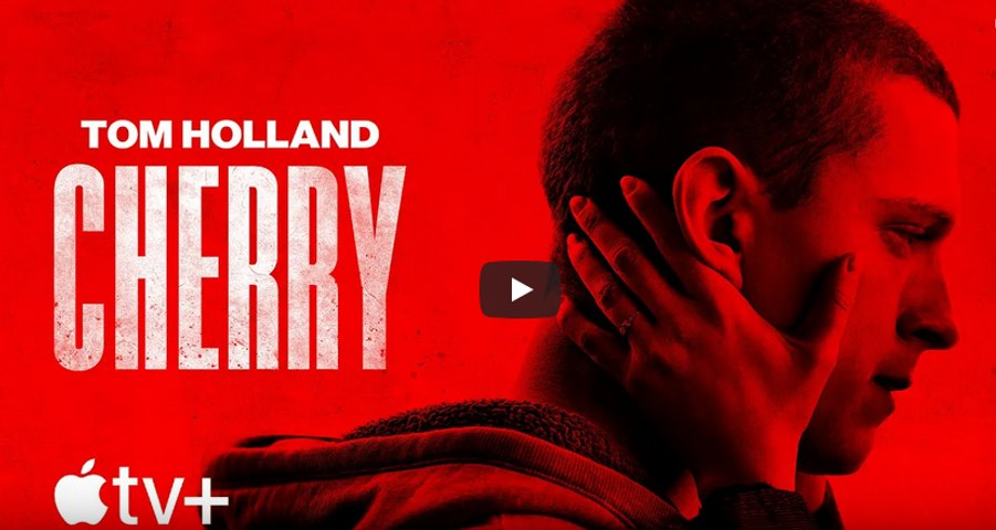 Cherry - Official Trailer - Tom Holland Apple TV+