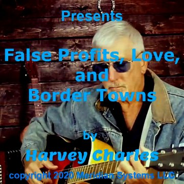 False Profits, Love, and Border Towns