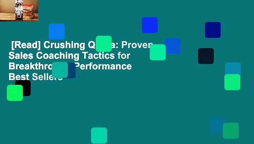 [Read] Crushing Quota: Proven Sales Coaching Tactics for Breakthrough Performance  Best Sellers