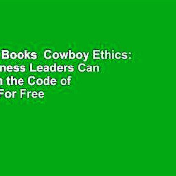 About For Books  Cowboy Ethics: What Business Leaders Can Learn from the Code of the West  For Free