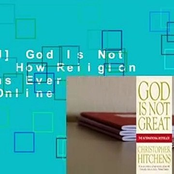 [Read] God Is Not Great: How Religion Poisons Everything  For Online