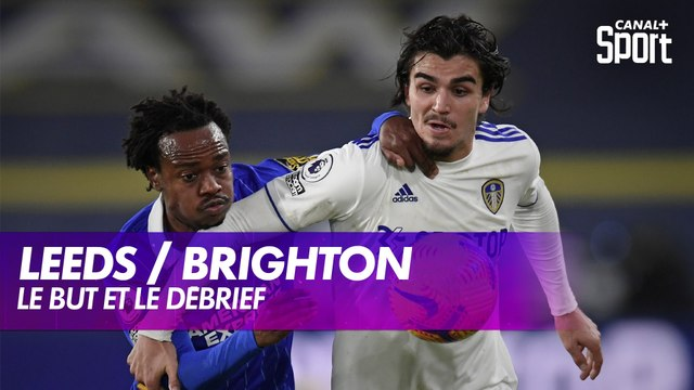 Le but et le débrief de Leeds / Brighton