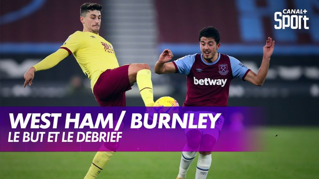 Le but et le débrief de West Ham / Burnley