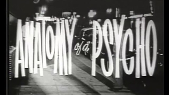 Anatomy of a Psycho(1961)Crime,Drama,ThrillerFull Length Movie part 1/2
