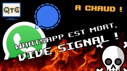 WhatsApp est mort, vive Signal ! – A chaud #8
