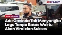 Ade Govinda Tak Menyangka Lagu Tanpa Batas Waktu Akan Viral dan Sukses